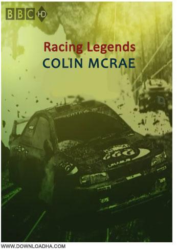 Colin McRae مستند افسانه های مسابقات ماشین سواری Racing Legends: Colin McRae
