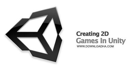 Creating 2D Games In Unity آموزش ساخت بازی دوبعدی با یونیتی Creating 2D Games In Unity
