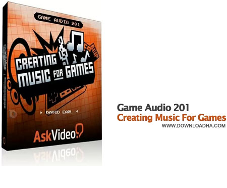 Creating Music For Games آموزش آهنگ سازی برای بازی ها Game Audio 201: Creating Music For Games