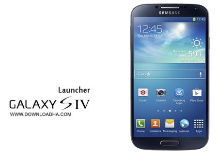 Galaxy S4 Launcher دانلود لانچر گوشی گلکسی اس 4 Galaxy S4 Launcher & Wallpapers