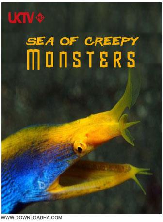 Sea Of Creepy Monsters دانلود مستند هیولاهای عجیب دریا Sea Of Creepy Monsters 2013
