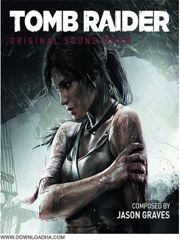 Tomb Raider OST دانلود آهنگ های بازی توم رایدر Tomb Raider Soundtrack